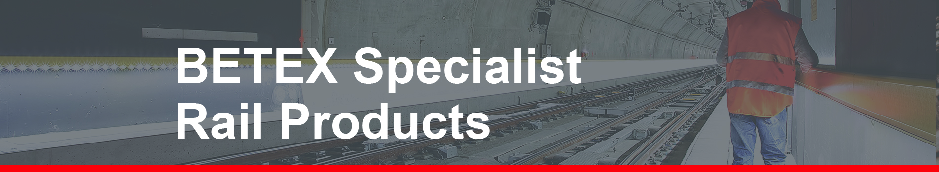 BETEX Specialist Rail Products